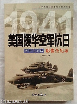 Pictorial History of Chennault and Flying Tigers WW II AVG Sino-Japanese War