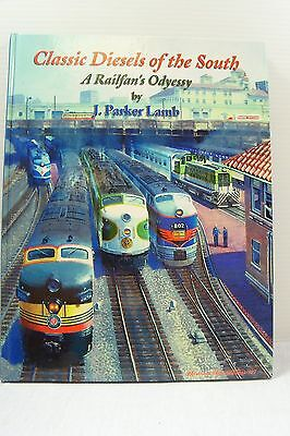Classic Diesels Of The South A Railfan's Odyessy - J. Parker Lamb - Hardcover