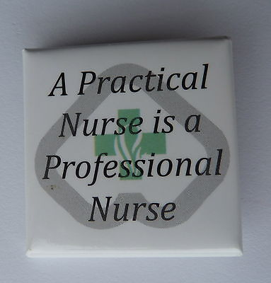 A Practical Nurse is a Professional Nurse Lapel Hat Button