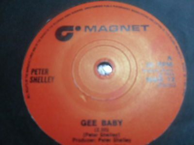 """Peter Shelley  """"gee Baby""""  On The Magnet Label  1974"""