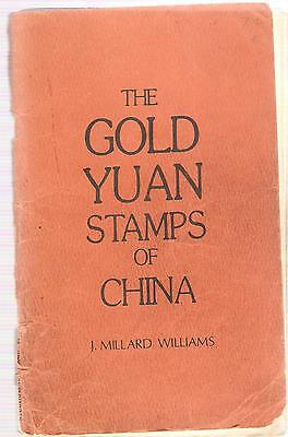 """China """"THE GOLD YUAN STAMPS OF CHINA""""  by  Millard Williams""""..the vary best  !"""