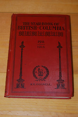 Weeda Yearbook of British Columbia, 1911/1914, R.E. Gosnell, Coronation Ed 406pp