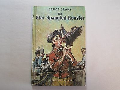 THE STAR-SPANGLED ROOSTER by Bruce Grant 1961 HC illustrated by W. T. Mars