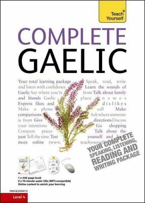 Complete Gaelic Beginner to Intermediate Course Learn to Read, ... 9781444102369