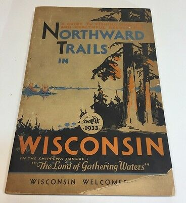 Vtg 1933 Northward Trails In Wisconsin Fishing Buying Recreation Guide Book WI