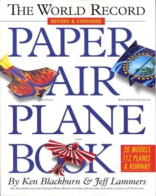 The World Record Paper Airplane Book by Ken Blackburn 9780761143833