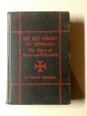 """""""The Red Knight of Germany, The Story of Baron von Richthofen"""" 1st Edition, 1927"""