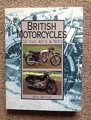 British Motorcycles of the 40s & 50s Hardback Book by Roy Bacon