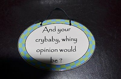 Wall Plaque Hanging Sign Tumbleweed Pottery Your Crybaby Whiny Opinion Would Be?
