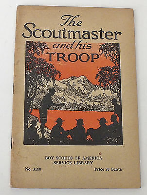 Scoutmaster and His Troop - Boy Scouts of America 1930 - For Scoutmasters
