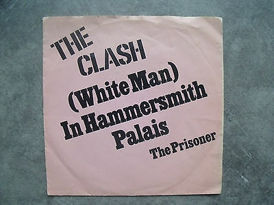 THE CLASH : White man in Hammersmith Palais / The prisoner - Hollande pressing