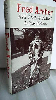 1967 HORSE RACING BOOK Fred Archer His Life and Times by John Welcome First Ed