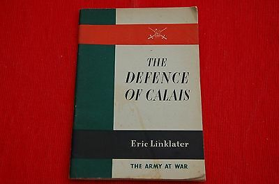 1st Edition The Defence of Calais The Army at War Eric Linklater Published 1941