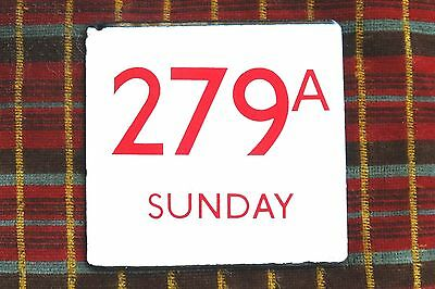 LONDON TRANSPORT BUS STOP E-PLATE for Route 279A SUNDAY Red on white