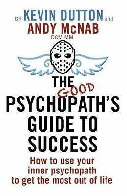The Good Psychopath''s Guide to Success Paperback
