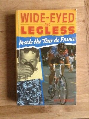 Wide-Eyed and Legless, Inside the Tour de France. Cycling