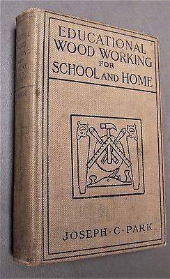 1908 book EDUCATIONAL WOODWORKING FOR SCHOOL AND HOME by Joseph C. Park FIRST ED