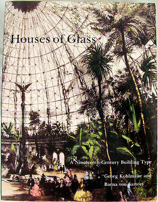 Houses of Glass: A Nineteenth-Century Building Type 1991 SC Book