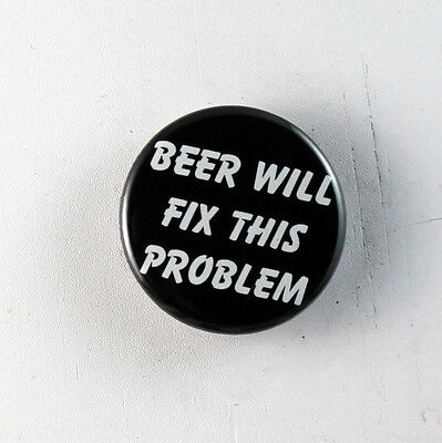 """BEER WILL FIX THIS PROBLEM 1.25"""" button pin pinback badge Buy 2 Get 1 Free"""