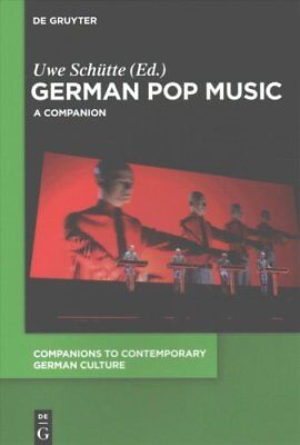 German Pop Music A Companion by Uwe Schutte 9783110425710 (Paperback, 2016)