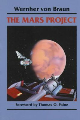 The Mars Project by Wernher Von Braun 9780252062278 (Paperback, 1962)