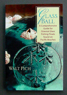 GLASS BALL GUIDE Book Oriental Glass Fishing Floats AUTOGRAPHED By Walt Pich