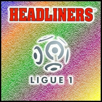 CRMG Corinthian Headliners FRENCH LIGUE 1 & NATIONAL ProStars (choose from list)