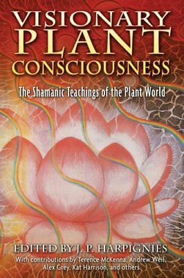 Visionary Plant Consciousness The Shamanic Teachings of the Pla... 9781594771477