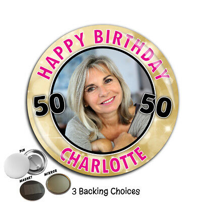Personalised Happy Birthday PHOTO 75mm Badge N66 ANY AGE - Pin Magnet Mirror