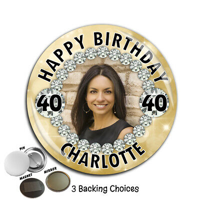Personalised Happy Birthday PHOTO 75mm Badge N67 ANY AGE - Pin Magnet Mirror