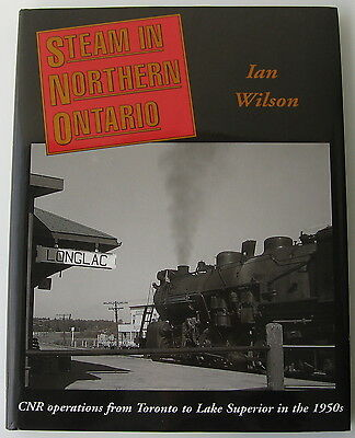 Steam In Northern Ontario by Ian Wilson - Out of Print