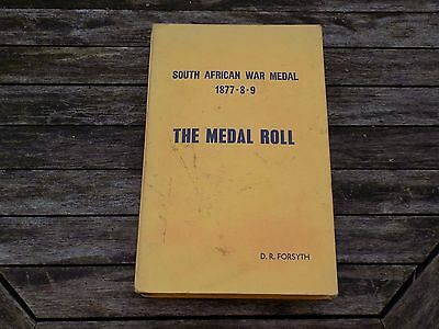 SOUTH AFRICAN WAR MEDAL 1877-8-9 THE MEDAL ROLL by D. R. Forsyth - 1st Edn HB