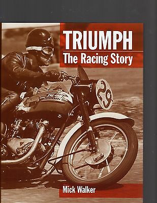 Triumph The Racing Story By Mick Walker, Published 2004