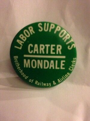 LABOR SUPPORTS CARTER/MONDALE BROTHERHOOD OF RAILWAY & AIRLINE CLERKS pin