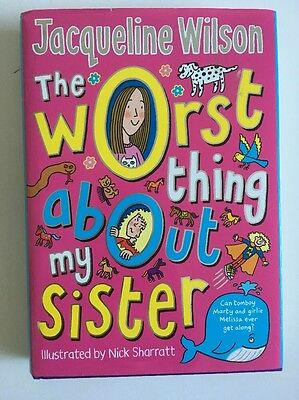 The Worst Thing About My Sister by Jacqueline Wilson (Hardback, 2012)