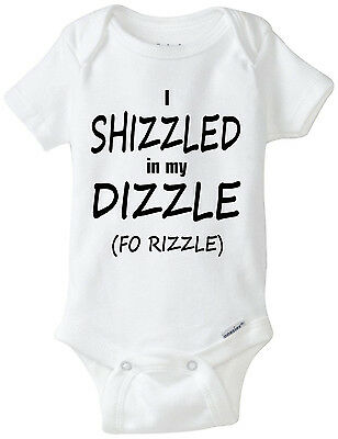 I Shizzled in my DIZZLE Funny Onesie - Authentic Gerber Hilarious Baby / Infant