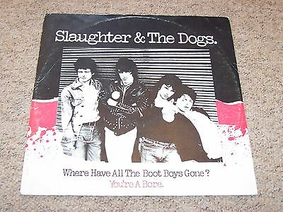 Slaughter & The Dogs ,where Have All The Boot Boys Gone . Listen To Both Sides .