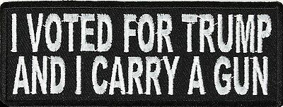 I VOTED FOR TRUMP AND I CARRY A GUN - IRON or SEW-ON PATCH