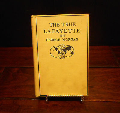 1919 1St Edition The True Lafayette By George Morgan