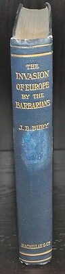 THE INVASION OF EUROPE BY THE BARBARIANS Bury 1928 1ST EDITION Hardcover HISTORY