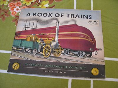 Puffin Picture Book - A Book of Trains by W J Bassett-Lowke & F E Courtney