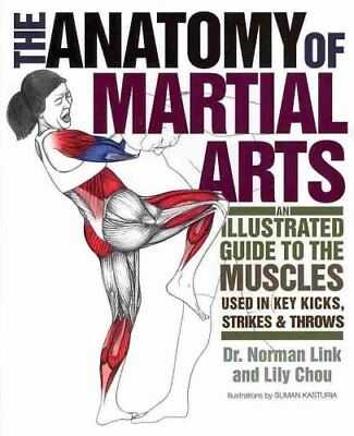 The Anatomy of Martial Arts An Illustrated Guide to the Muscles... 9781569757871