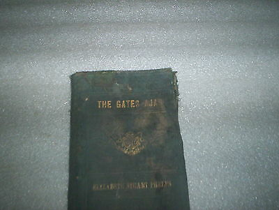 The Gates Ajar by Elizabeth Stuart Phelps 1869 Edited by Author of Alwyn Morton