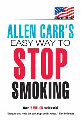 Allen Carr's Easy Way to Stop Smoking by Allen Carr 9780615482156