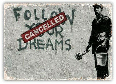 Follow Your Dreams Cancelled Metal Wall Sign Plaque Art Banksy Graffiti Street