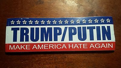 Anti Trump Bumper Sticker Trump/Putin Make America Hate Again!