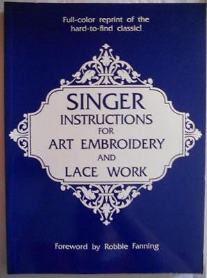 Singer INSTRUCTIONS FOR ART EMBROIDERY & LACE WORK Full Color Reprint Book