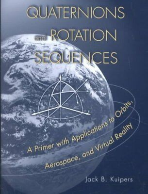 Quaternions and Rotation Sequences A Primer with Applications t... 9780691102986
