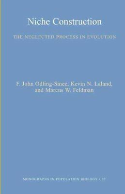Niche Construction The Neglected Process in Evolution 9780691044378