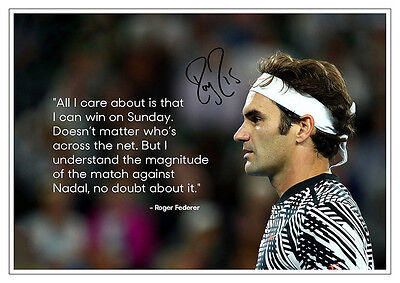 ROGER FEDERER Quote Australia Open 2017 Final Signed Autographed Poster Print.